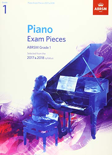 Piano Exam Pieces 2017 & 2018, ABRSM Grade 1: Selected from the 2017 & 2018 syllabus by Richard Jones