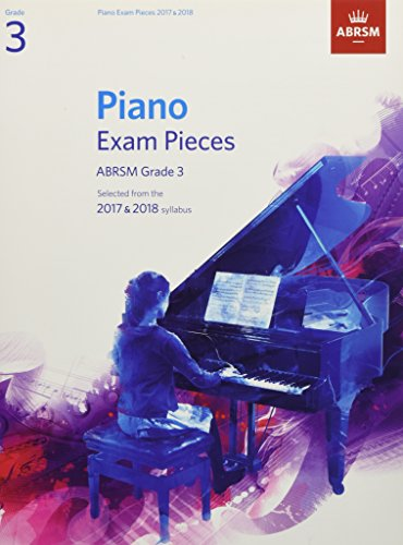 Piano Exam Pieces 2017 & 2018, Grade 3: Selected from the 2017 & 2018 syllabus by Richard Jones