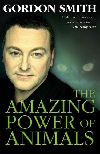 The Amazing Power of Animals by Gordon Smith
