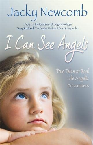 I Can See Angels: True Tales of Real Life Angelic Encounters By Jacky Newcomb