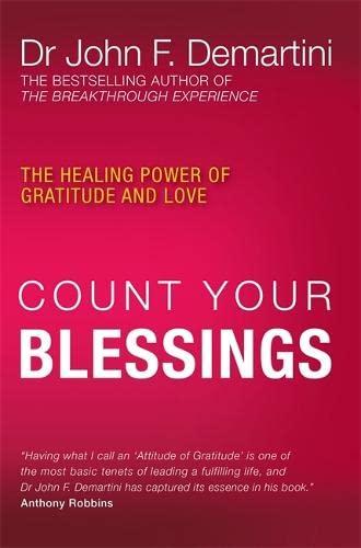 Count Your Blessings By Dr John F. Demartini