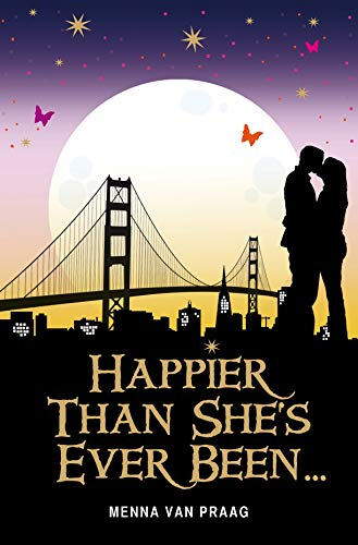 Happier Than She's Ever Been. By Menna van Praag