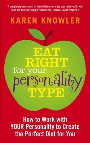 Eat Right For Your Personality Type By Karen Knowler