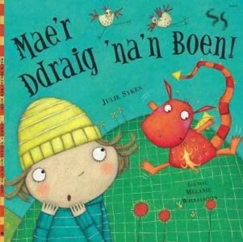 Mae'r Ddraig 'Na'n Boen! By Julie Sykes