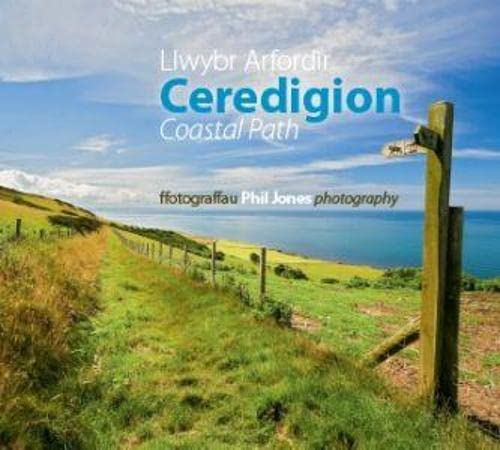 Llwybr Arfordir Ceredigion Coastal Path By Phil Jones