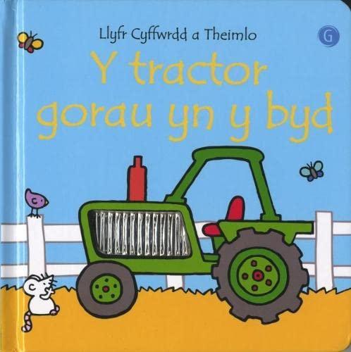 Tractor Gorau yn y Byd, Y - Llyfr Cyffwrdd a Theimlo By Fiona Watt