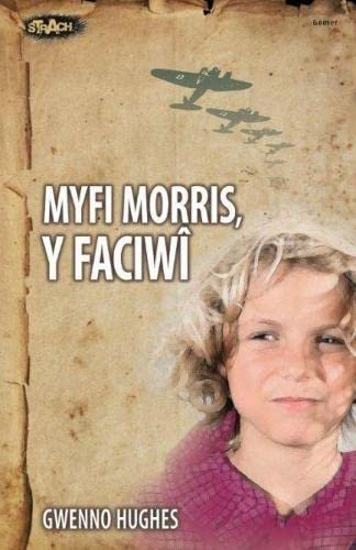 Cyfres Strach: Myfi Morris, Y Faciwi By Gwenno Hughes