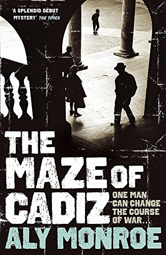 The Maze of Cadiz By Aly Monroe