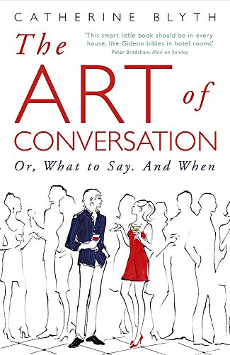 The Art of Conversation: How Talking Improves Lives by Catherine Blyth