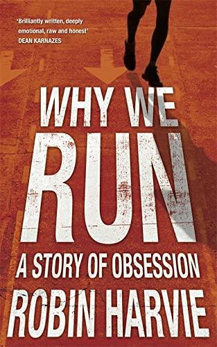 Why We Run By Robin Harvie