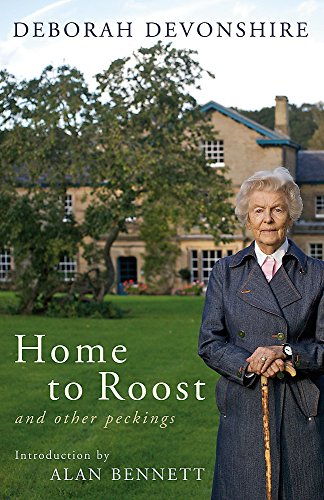 Home to Roost: And Other Peckings by Deborah Devonshire