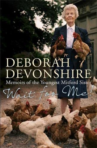 Wait For Me: Memoirs of the Youngest Mitford Sister by Deborah Devonshire