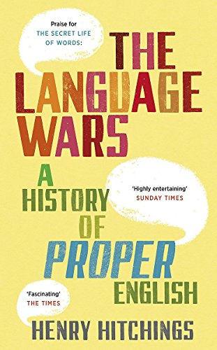 The Language Wars: A History of Proper English by Henry Hitchings