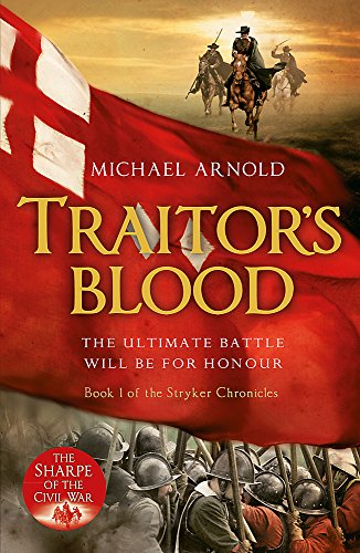 Traitor's Blood: Book 1 of the Civil War Chronicles by Michael Arnold