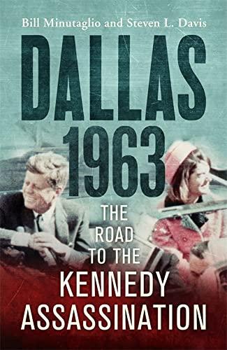 Dallas: 1963 By Bill Minutaglio