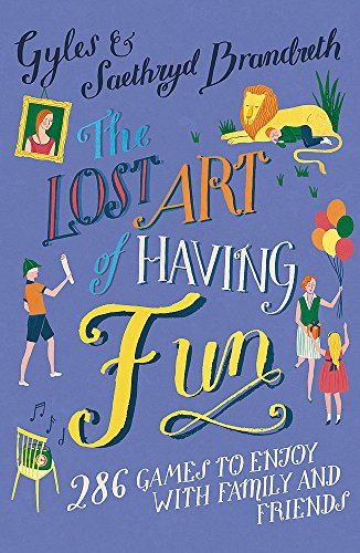 The Lost Art of Having Fun By Gyles Brandreth