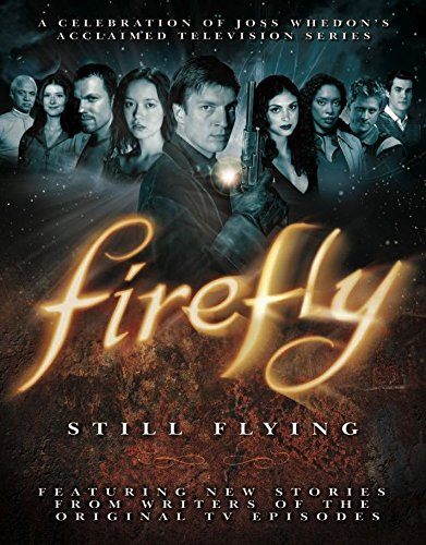 """Firefly"": Still Flying By Joss Whedon"