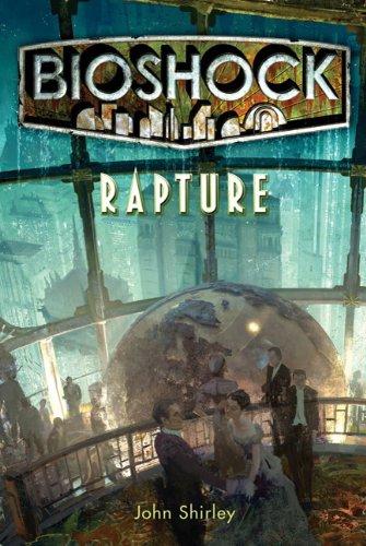 Rapture (Bioshock) By John Shirley