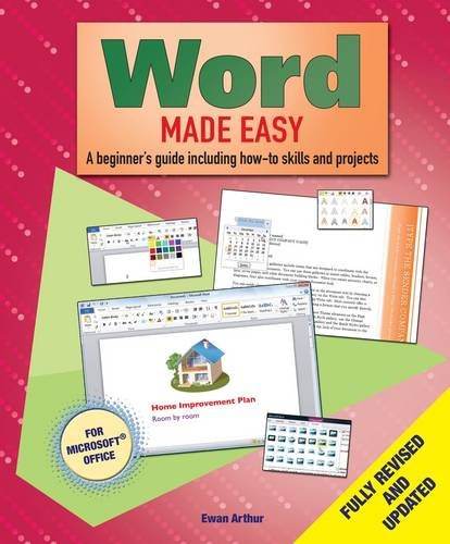 Word Made Easy: A Beginner's Guide to How-to Skills and Projects By Ewan Arthur