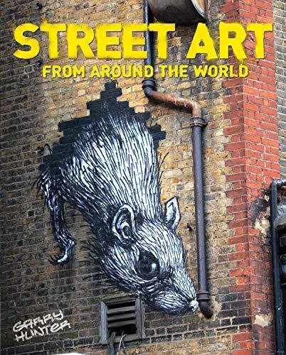 Street Art: From Around the World By Garry Hunter