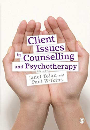 Client Issues in Counselling and Psychotherapy By Edited by Janet Tolan