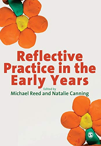 Reflective Practice in the Early Years By Michael Reed