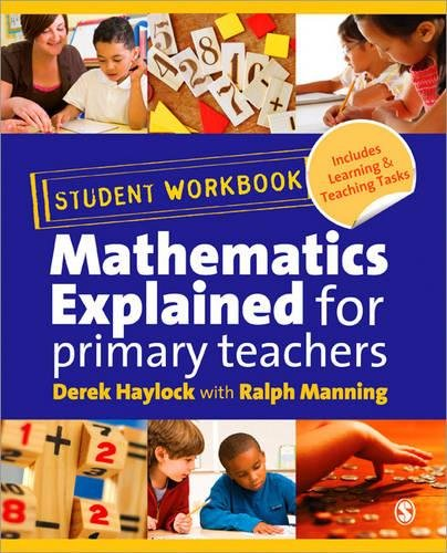 Student Workbook for 'Mathematics Explained for Primary Teachers' by Derek Haylock
