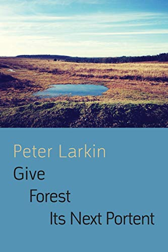 Give Forest its Next Portent By Peter Larkin