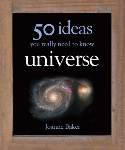 50 Ideas You Really Need to Know Universe by Joanne Baker