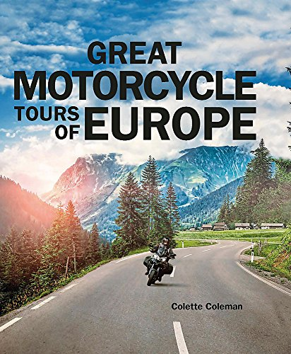 Great Motorcycle Tours of Europe By Colette Coleman