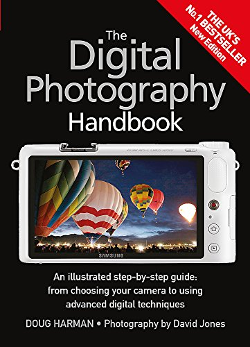 The Digital Photography Handbook: An Illustrated Step-by-Step Guide by Doug Harman
