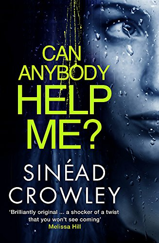 Can Anybody Help Me?: DS Claire Boyle 1: a completely gripping thriller that will have you hooked By Sinead Crowley