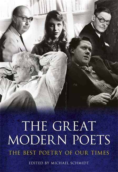 The Great Modern Poets By Michael Schmidt