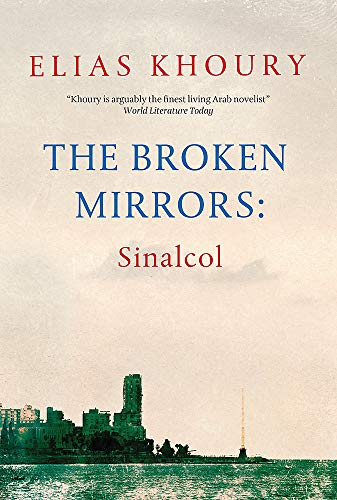 The Broken Mirrors: Sinalcol By Elias Khoury