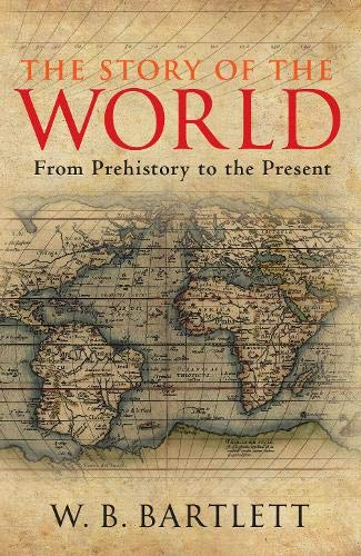 The Story of the World By W. B. Bartlett