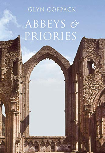 Abbeys and Priories By Glyn Coppack
