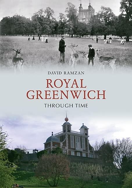 Royal Greenwich Through Time by David Ramzan