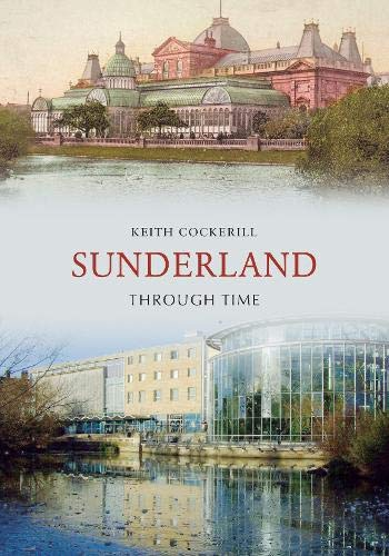 Sunderland Through Time By Keith Cockerill