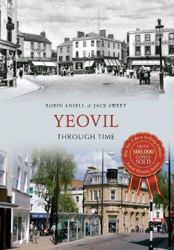 Yeovil Through Time By Jack William Sweet