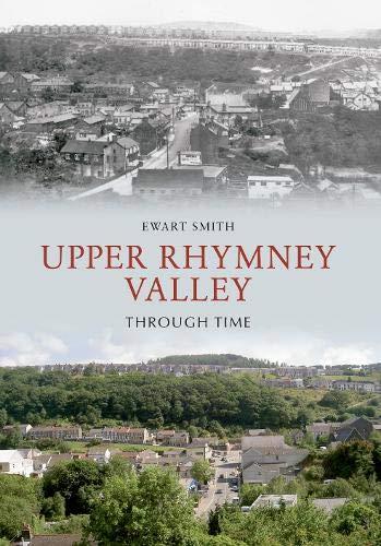 Upper Rhymney Valley Through Time By Ewart B. Smith