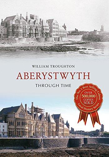 Aberystwyth Through Time by William Troughton