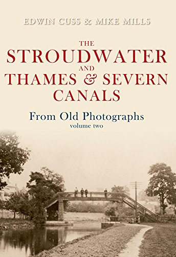 The Stroudwater and Thames and Severn Canals From Old Photographs Volume 2 By Edwin Cuss