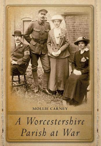 A Worcestershire Parish at War By Mollie Carney