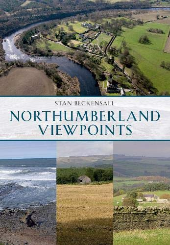 Northumberland Viewpoints By Dr Stan Beckensall