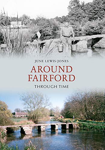 Around Fairford Through Time By June Lewis-Jones