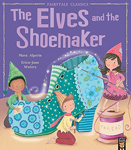 The Elves and the Shoemaker By Mara Alperin