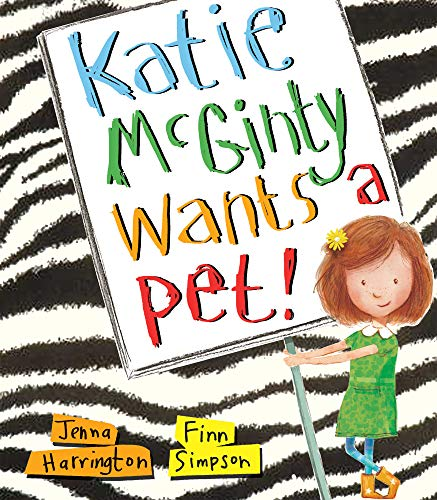 Katie Mcginty Wants a Pet by Jenna Harrington