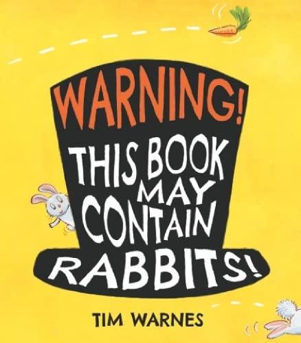Warning! This Book May Contain Rabbits! By Tim Warnes