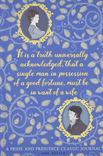 Pride and Prejudice: A Classic Journal By Jane Austen