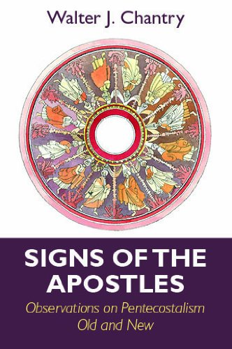 Signs of the Apostles By Walter J Chantry